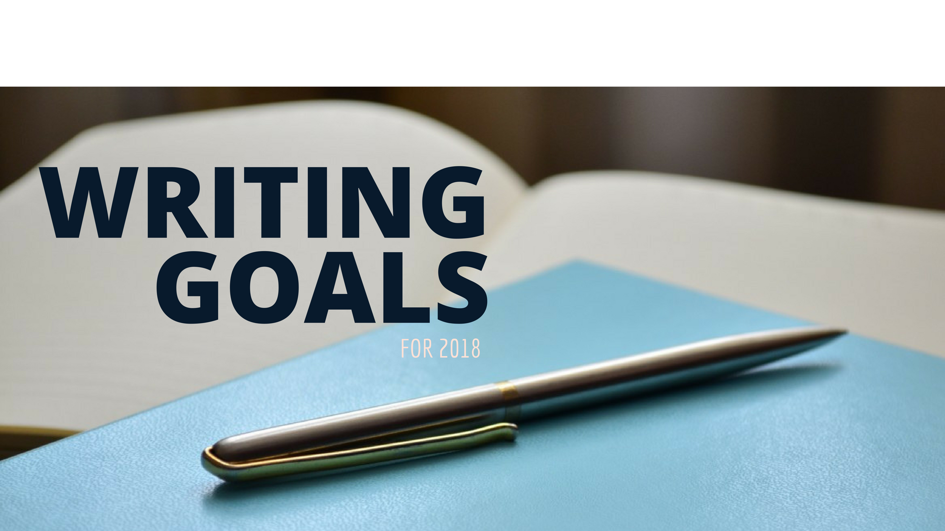 "How to ""Win"" Your Writing Goals in 2018"