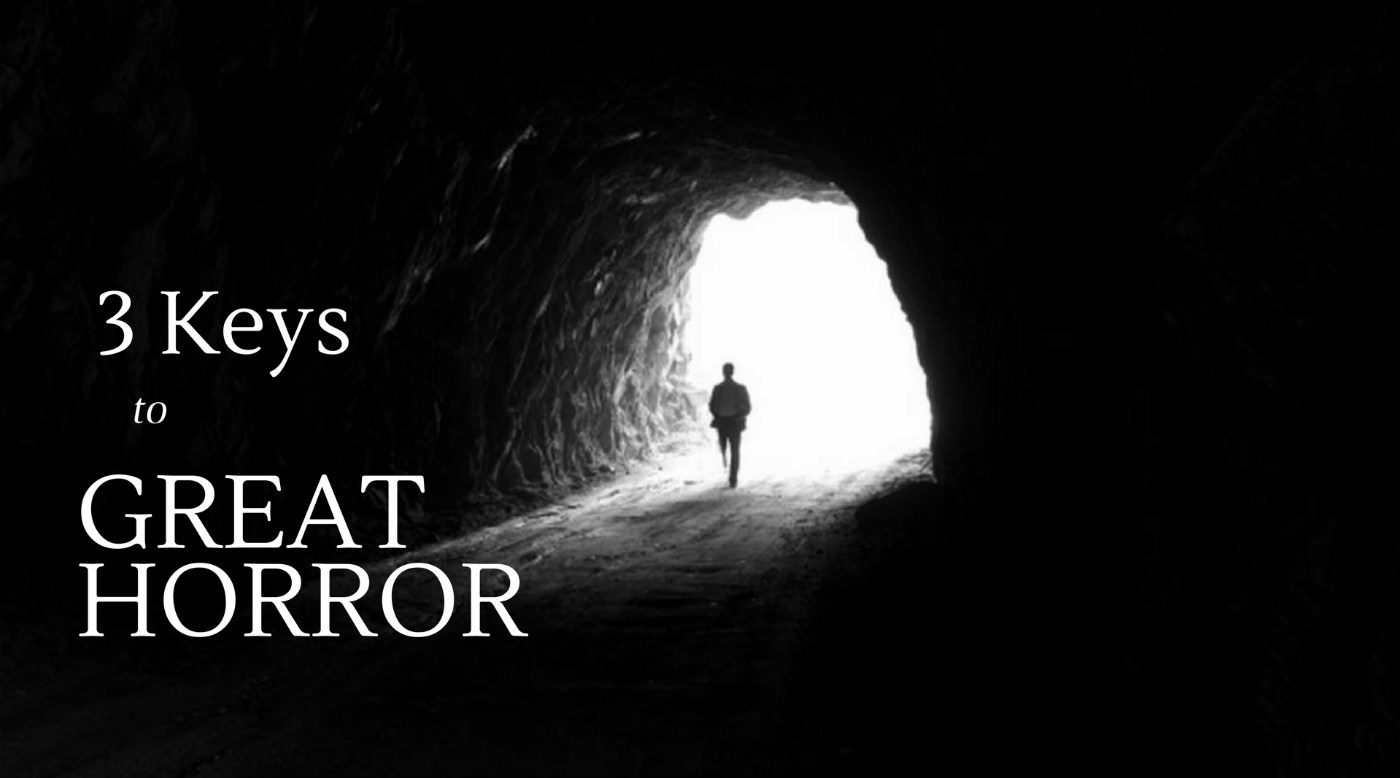 3 Vital Keys to Every Great Horror Story