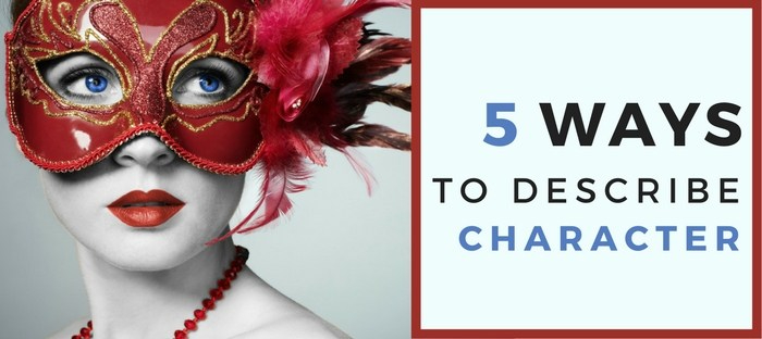 5 Ways to Describe Your Character (Without Actually Describing Them)