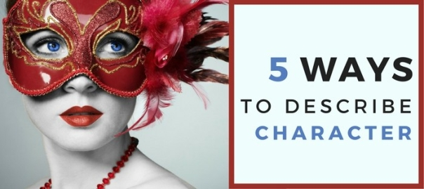 5 Ways to Describe Characters (without Describing Them)