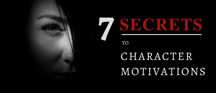 7 Secrets to Powerful Character Motives