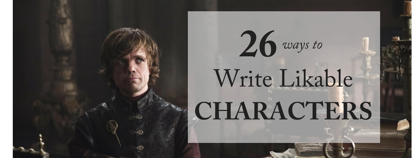 "26 Ways to Write ""Instantly Likable"" Characters"