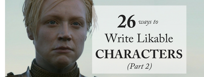"26 Ways to Write ""Instantly Likable"" Characters (Part 2)"